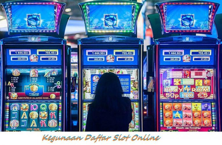 Kegunaan Daftar Slot Online