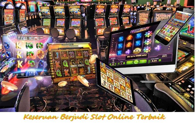 Keseruan Berjudi Slot Online Terbaik