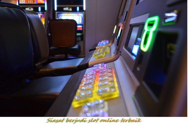Siasat berjudi slot online terbaik